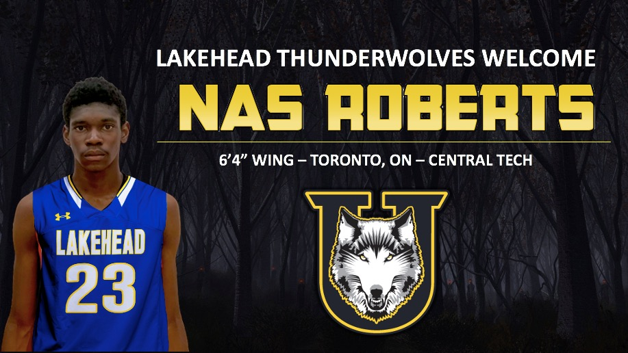 "Graphic of Nas Roberts with the text ""Lakehead Thunderwolves Welcomes Nas Roberts. 6 foot 4 inch wing from Toronto Ontario - Central Tech"
