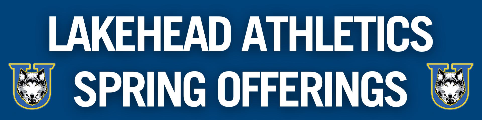Lakehead Athletics Spring Offerings